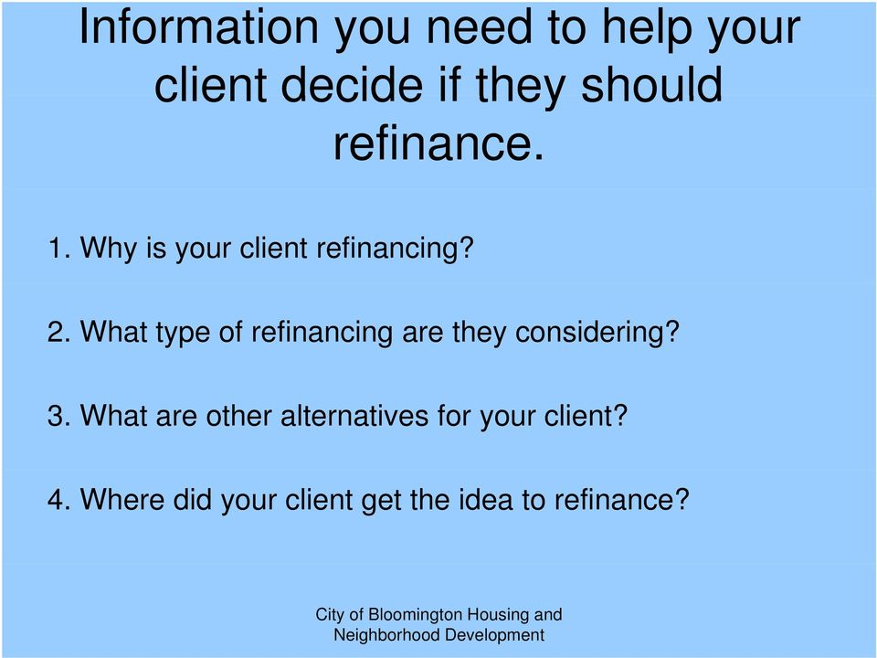 What type of refinancing are they considering? 3.