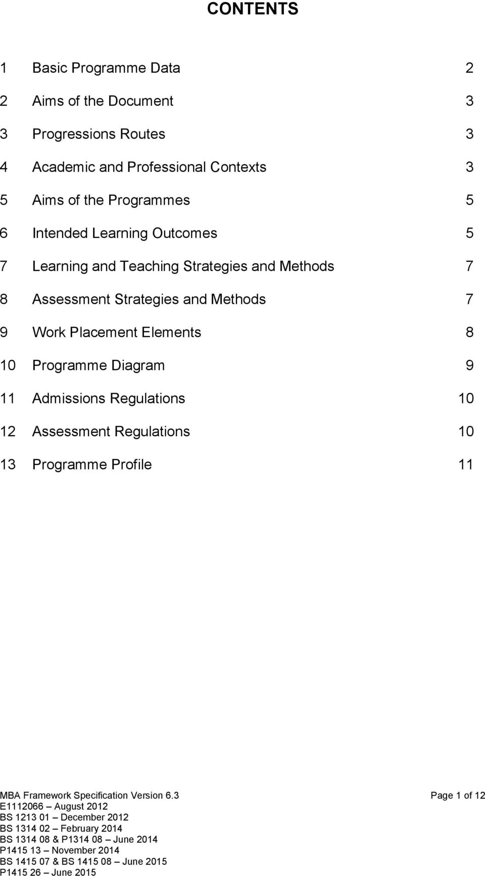 Methods 7 8 Assessment Strategies and Methods 7 9 Work Placement Elements 8 10 Programme Diagram 9 11 Admissions