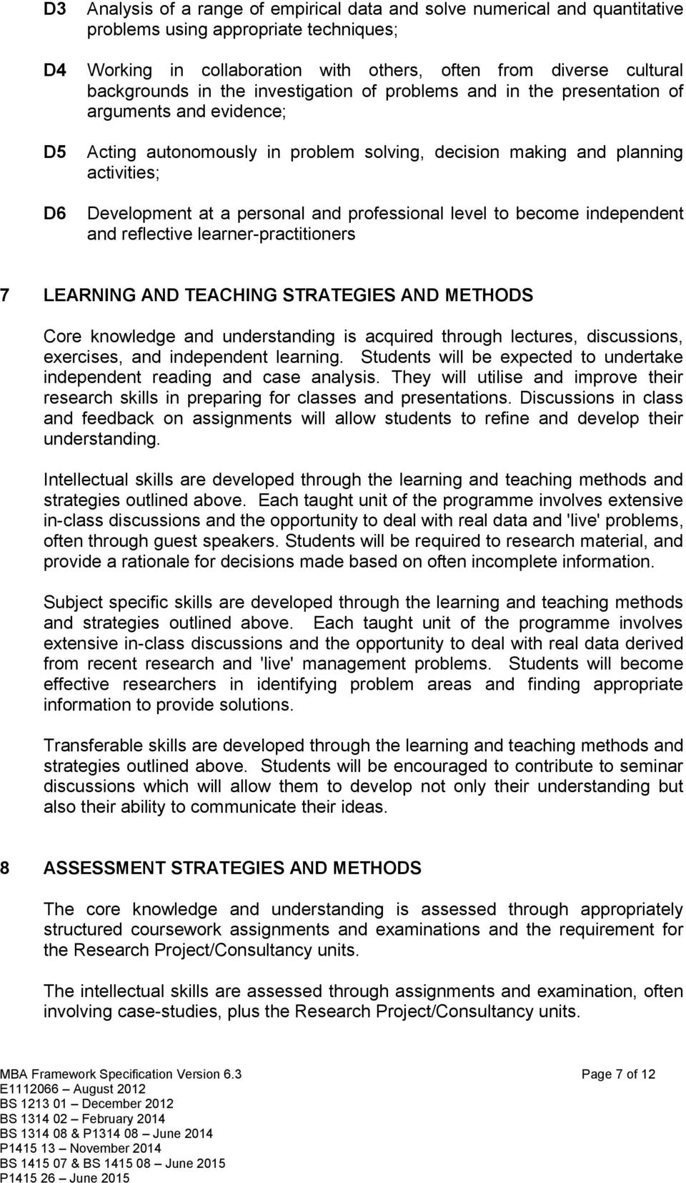 personal and professional level to become independent and reflective learner-practitioners 7 LEARNING AND TEACHING STRATEGIES AND METHODS Core knowledge and understanding is acquired through