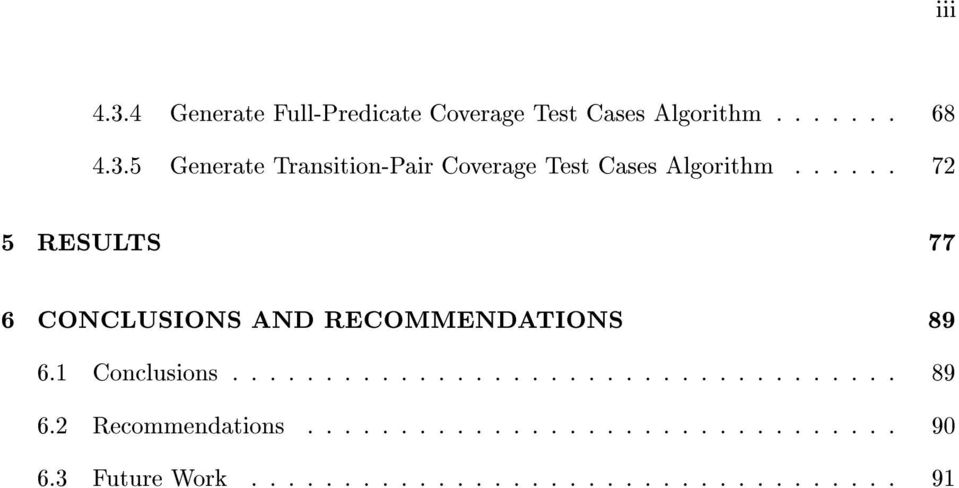 5 Generate Transition-Pair Coverage Test Cases Algorithm : : : : : : 72 5 RESULTS 77 6 CONCLUSIONS AND RECOMMENDATIONS