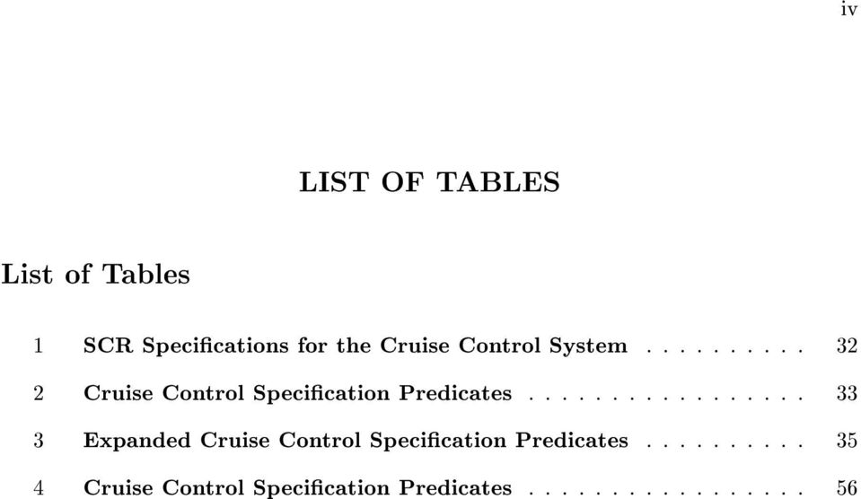 : : : : : : : 33 3 Expanded Cruise Control Specication Predicates : : : : : : : :