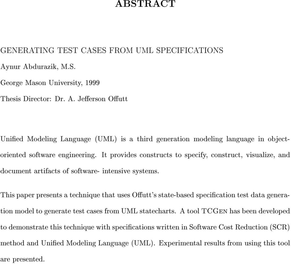 This paper presents a technique that uses Outt's state-based specication test data generation model to generate test cases from UML statecharts.