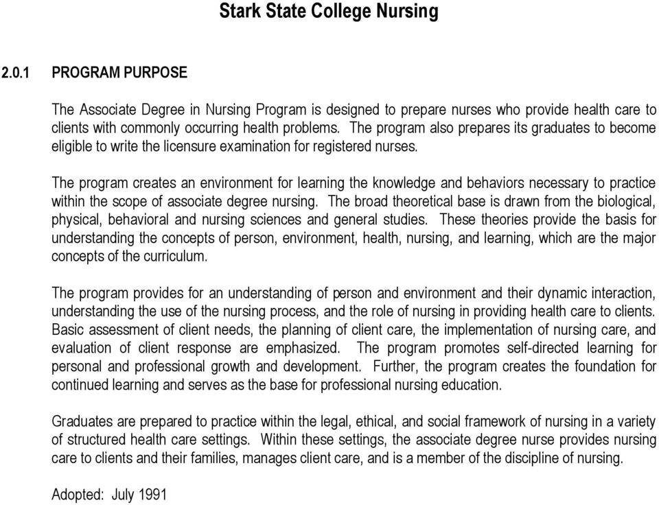 The program creates an environment for learning the knowledge and behaviors necessary to practice within the scope of associate degree nursing.