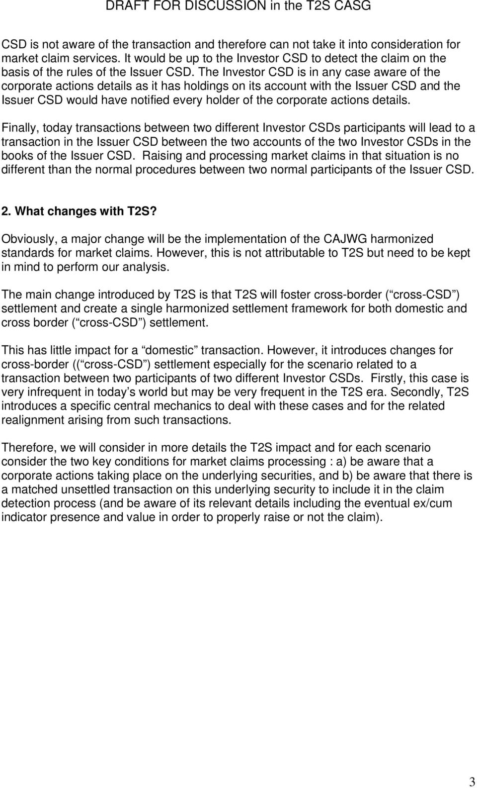 The Investor CSD is in any case aware of the corporate actions details as it has holdings on its account with the Issuer CSD and the Issuer CSD would have notified every holder of the corporate