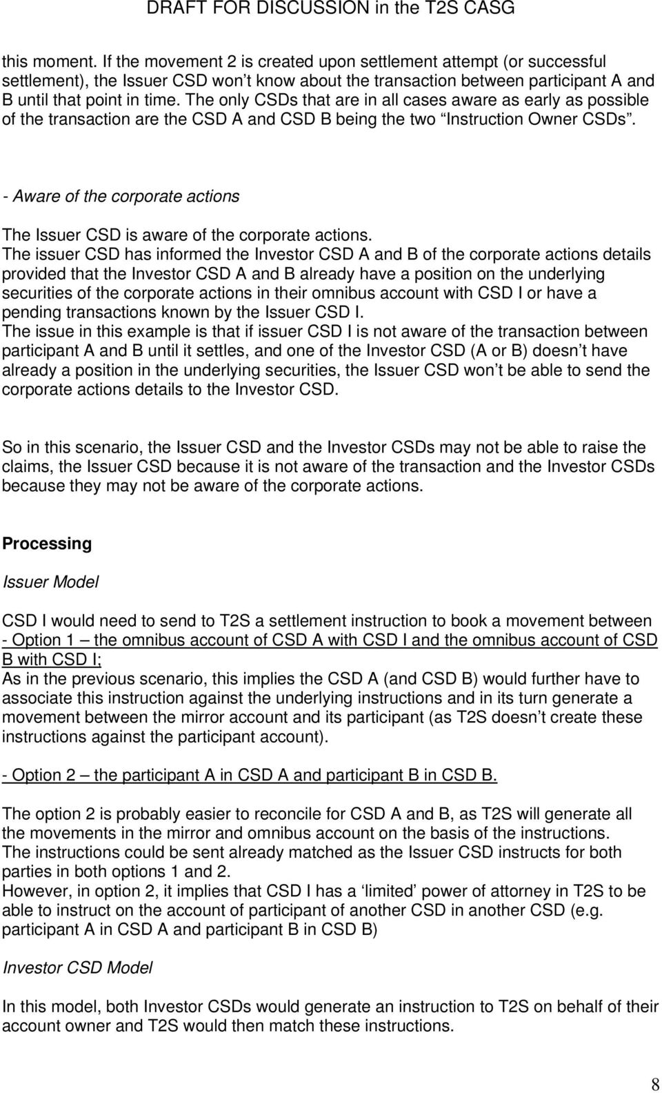 - Aware of the corporate actions The Issuer CSD is aware of the corporate actions.