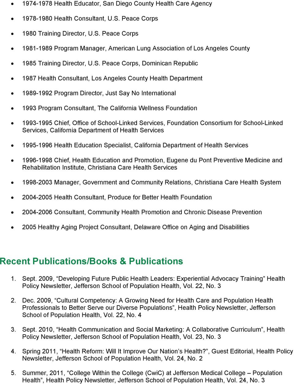 Foundation 1993-1995 Chief, Office of School-Linked Services, Foundation Consortium for School-Linked Services, California Department of Health Services 1995-1996 Health Education Specialist,