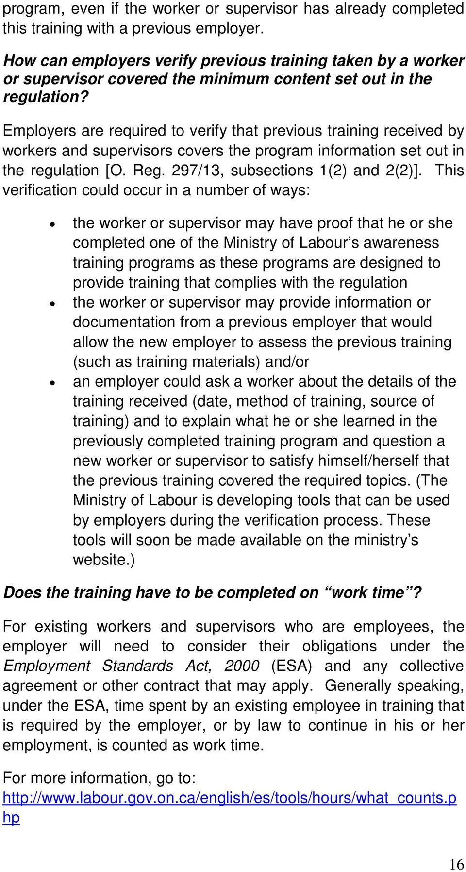 Employers are required to verify that previous training received by workers and supervisors covers the program information set out in the regulation [O. Reg. 297/13, subsections 1(2) and 2(2)].