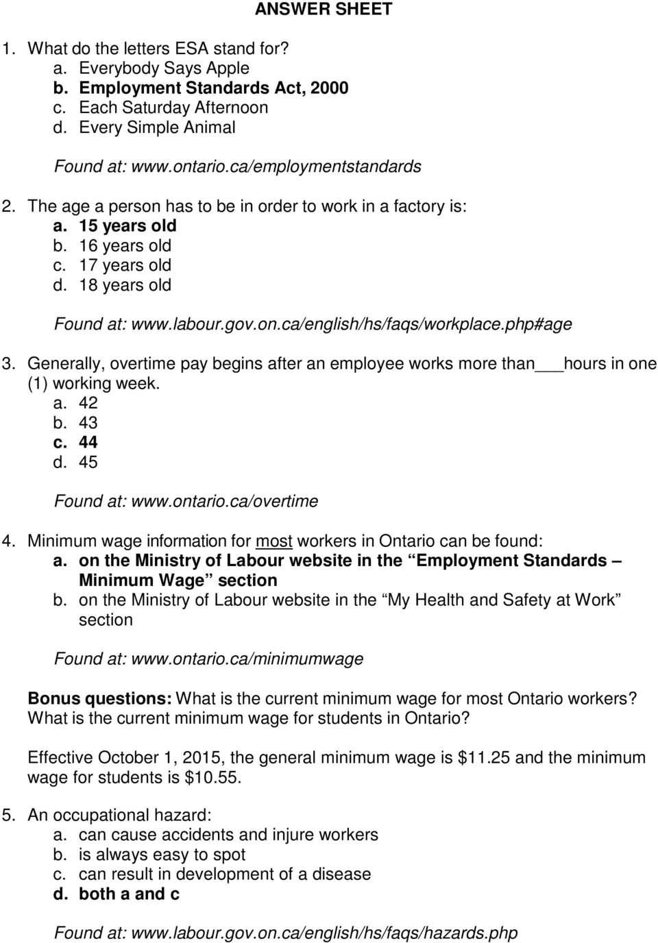 php#age 3. Generally, overtime pay begins after an employee works more than hours in one (1) working week. a. 42 b. 43 c. 44 d. 45 Found at: www.ontario.ca/overtime 4.