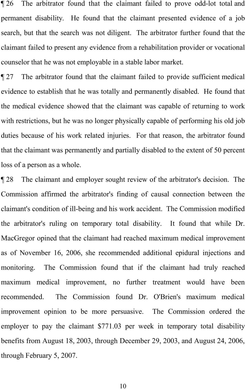 27 The arbitrator found that the claimant failed to provide sufficient medical evidence to establish that he was totally and permanently disabled.
