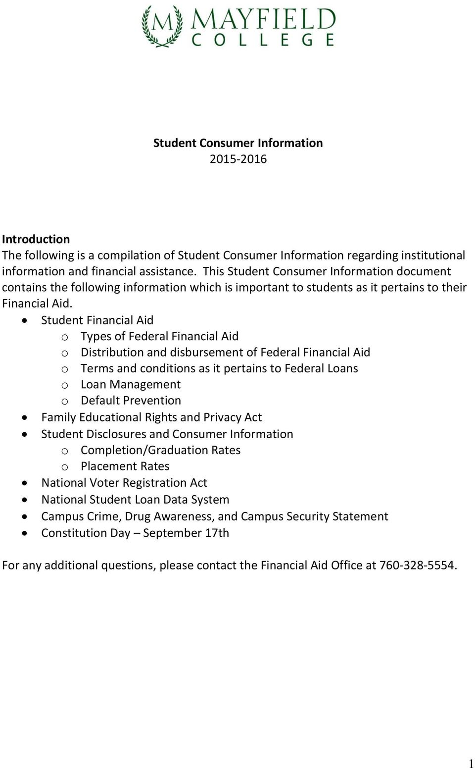 Student Financial Aid o Types of Federal Financial Aid o Distribution and disbursement of Federal Financial Aid o Terms and conditions as it pertains to Federal Loans o Loan Management o Default