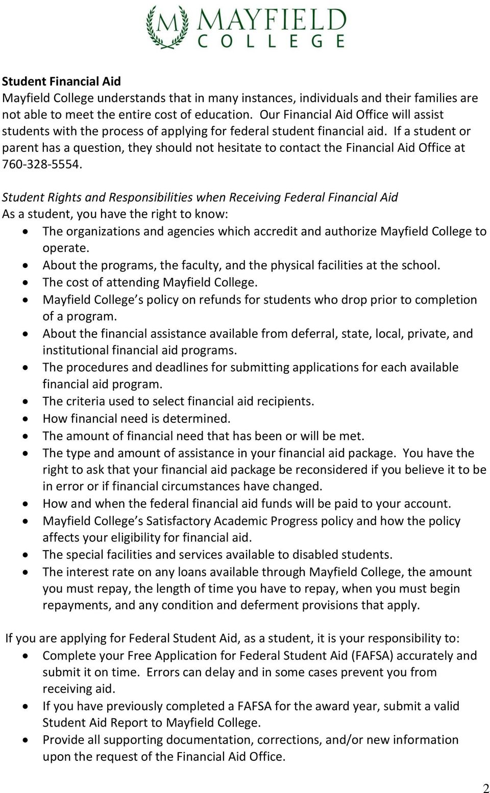 If a student or parent has a question, they should not hesitate to contact the Financial Aid Office at 760-328-5554.