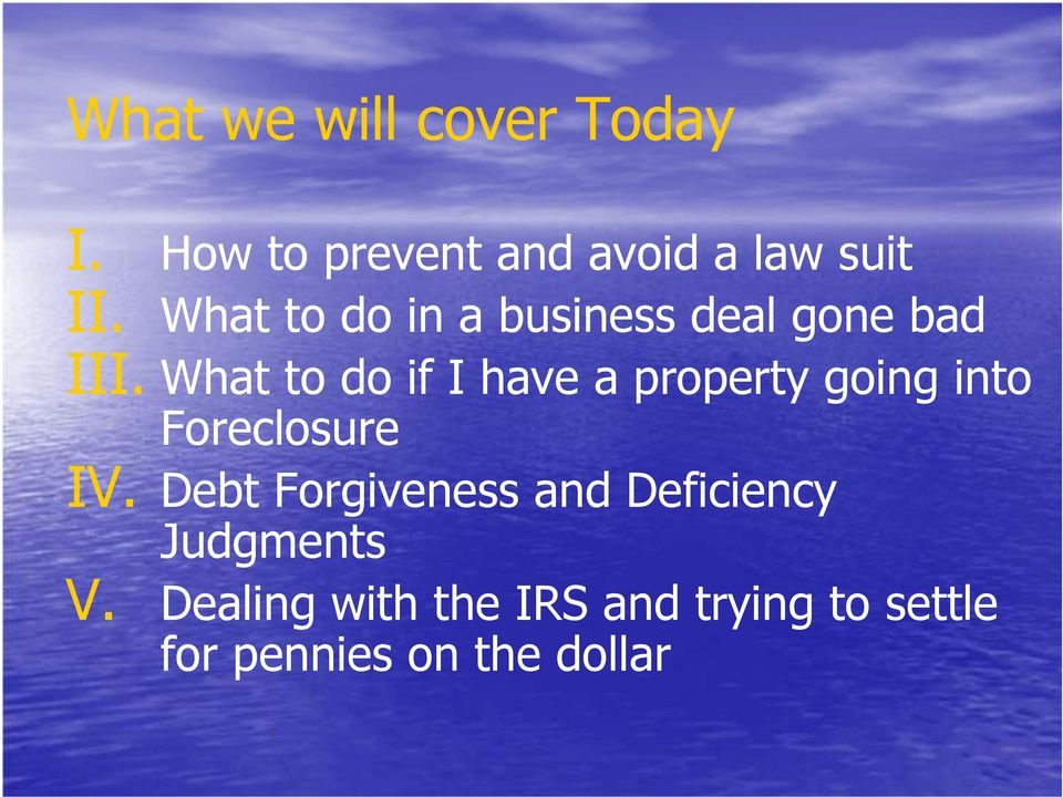 What to do if I have a property going into Foreclosure IV.