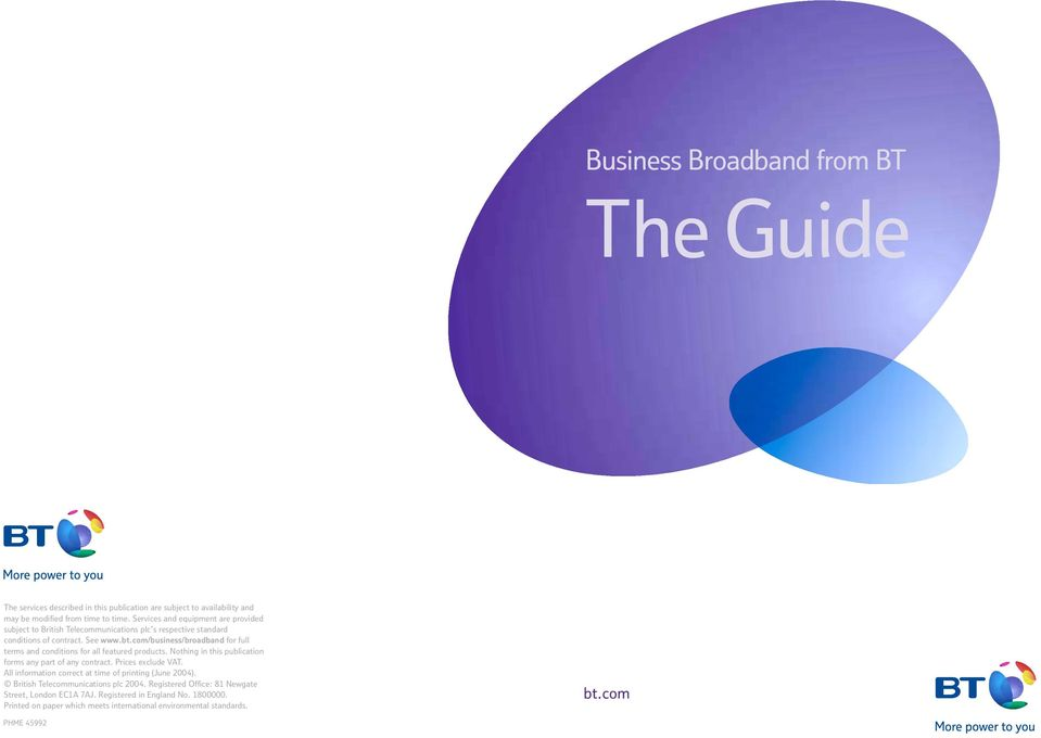 com/business/broadband for full terms and conditions for all featured products. Nothing in this publication forms any part of any contract. Prices exclude VAT.