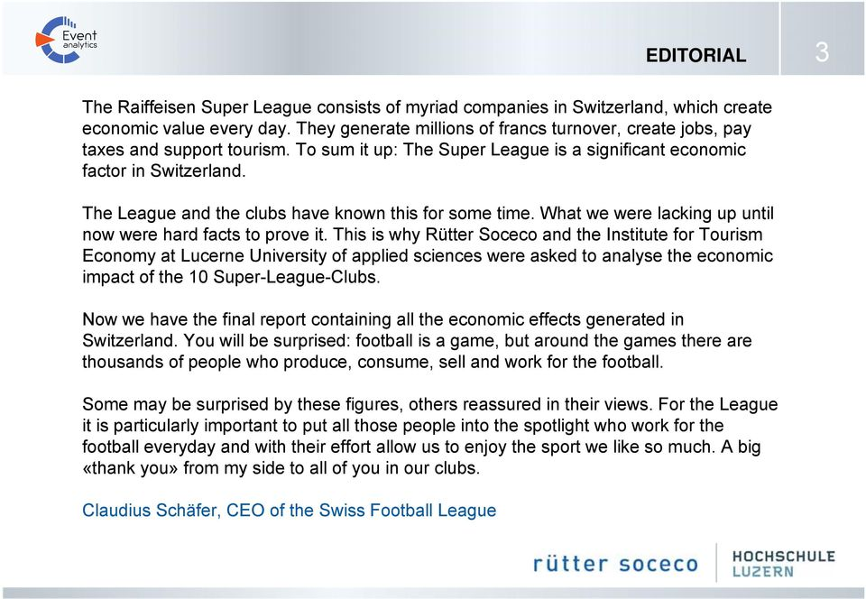 The League and the clubs have known this for some time. What we were lacking up until now were hard facts to prove it.