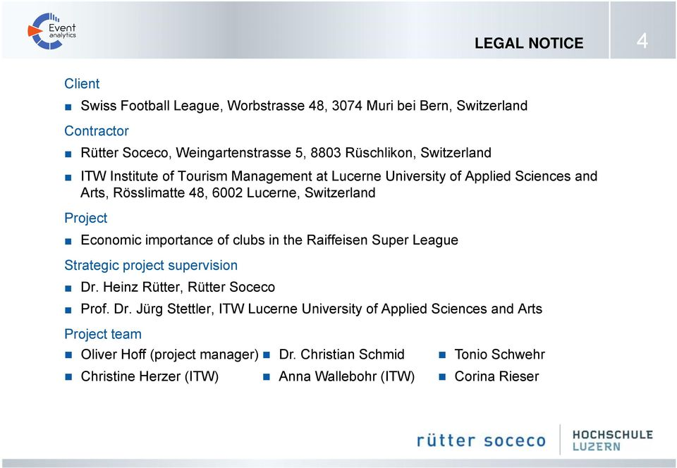 importance of clubs in the Raiffeisen Super League Strategic project supervision Dr.
