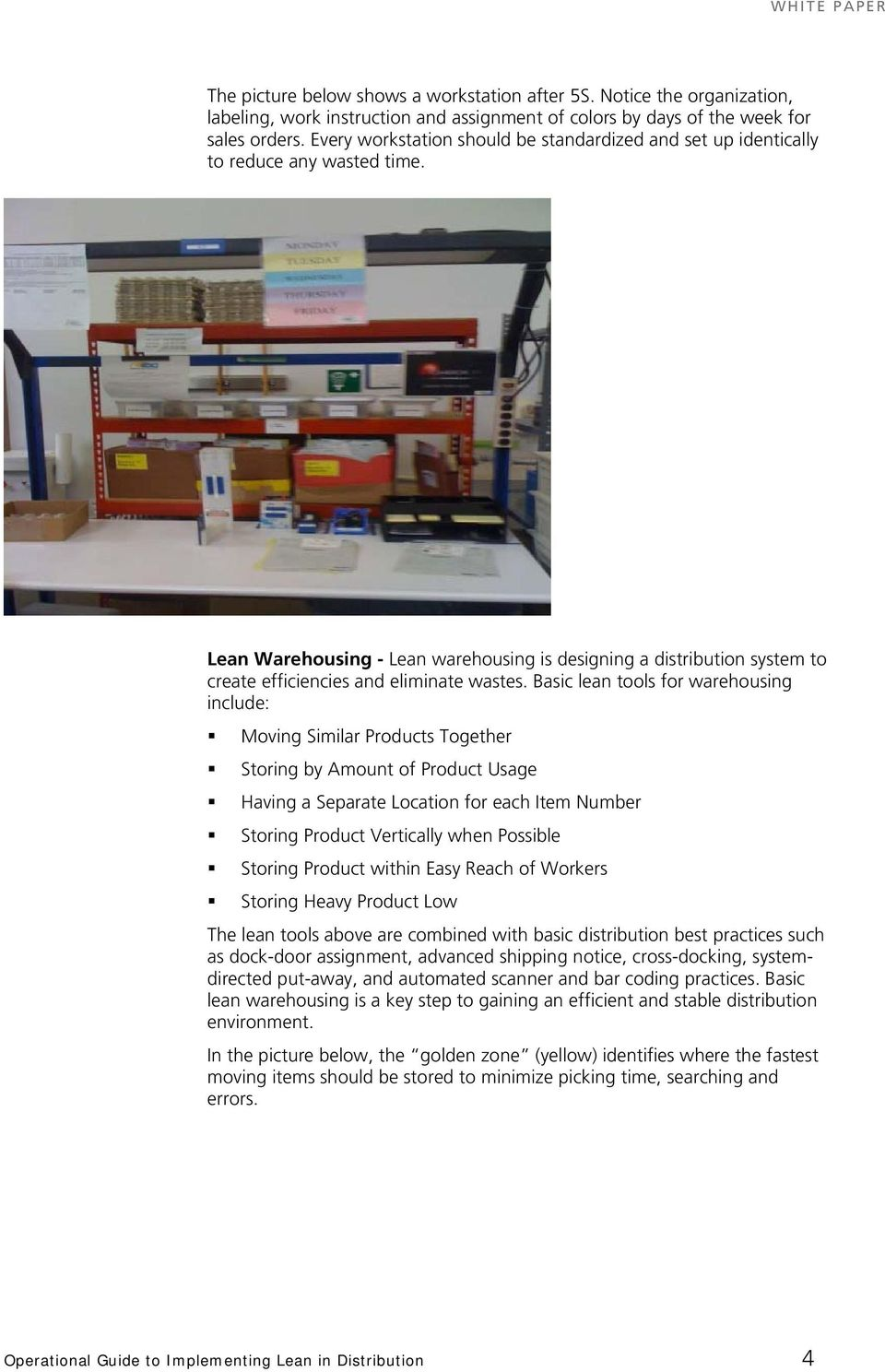 Lean Warehousing - Lean warehousing is designing a distribution system to create efficiencies and eliminate wastes.