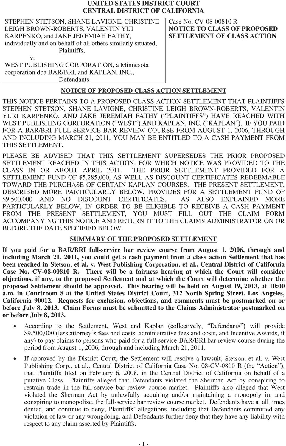 CV-08-00810 R NOTICE TO CLASS OF PROPOSED SETTLEMENT OF CLASS ACTION NOTICE OF PROPOSED CLASS ACTION SETTLEMENT THIS NOTICE PERTAINS TO A PROPOSED CLASS ACTION SETTLEMENT THAT PLAINTIFFS STEPHEN