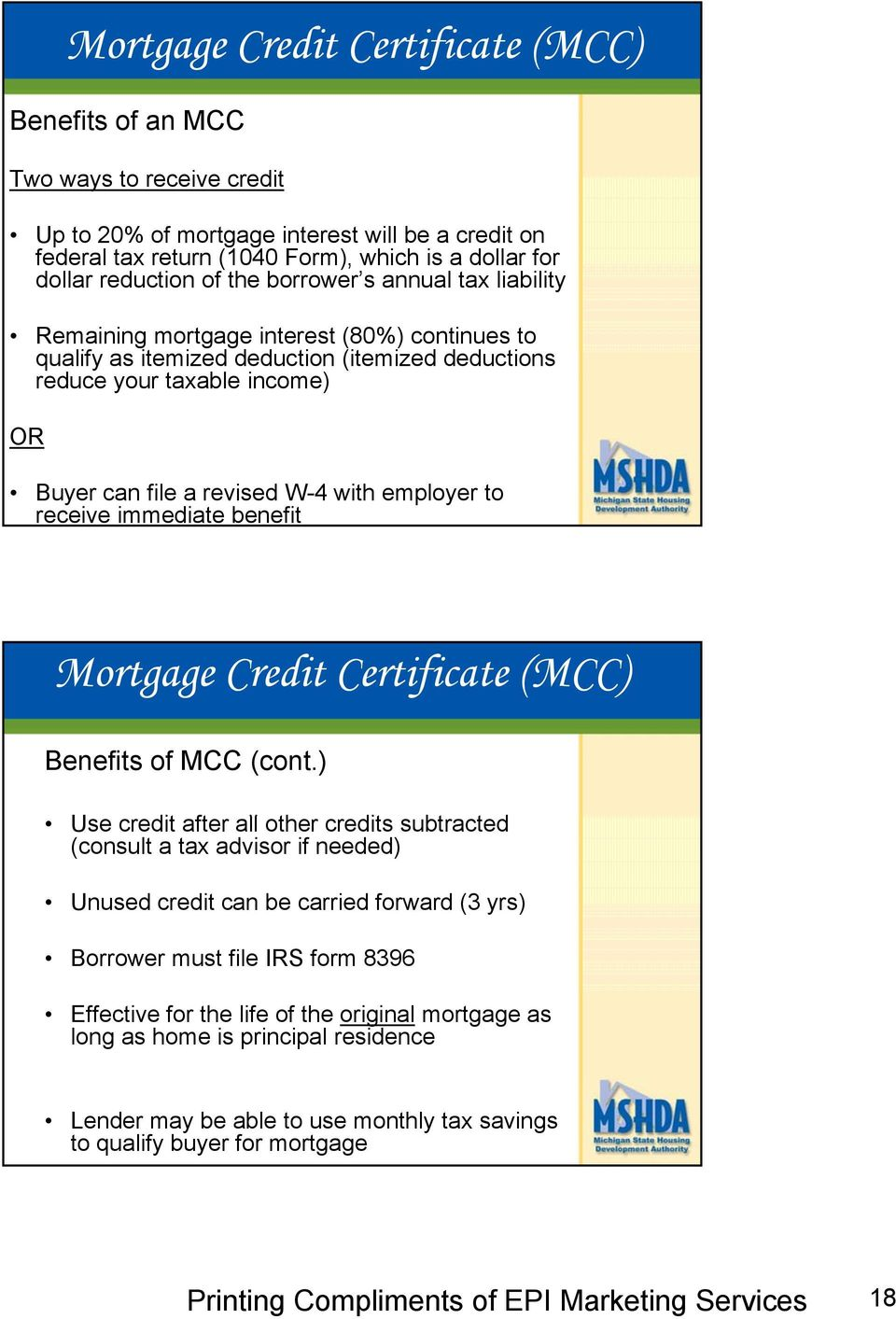 file a revised W-4 with employer to receive immediate benefit Mortgage Credit Certificate (MCC) Benefits of MCC (cont.