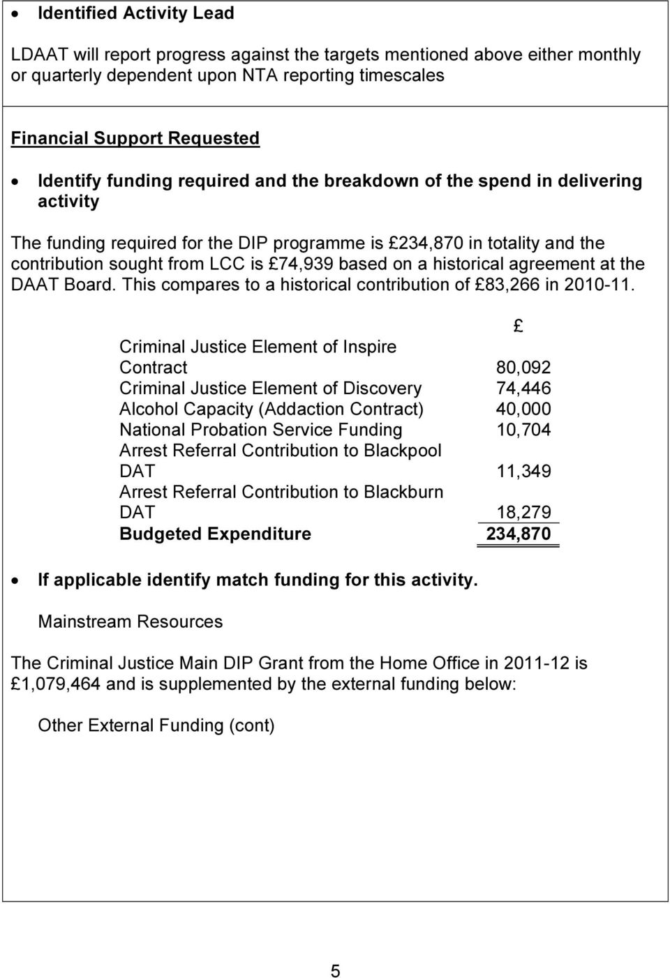 historical agreement at the DAAT Board. This compares to a historical contribution of 83,266 in 2010-11.