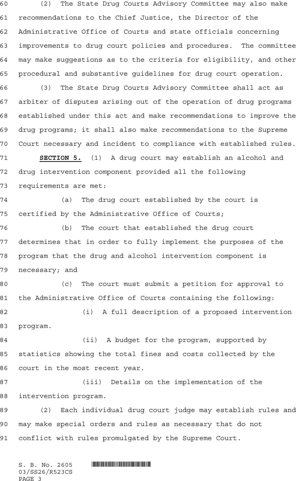 The committee 64 65 66 67 68 69 70 71 72 73 may make suggestions as to the criteria for eligibility, and other procedural and substantive guidelines for drug court operation.