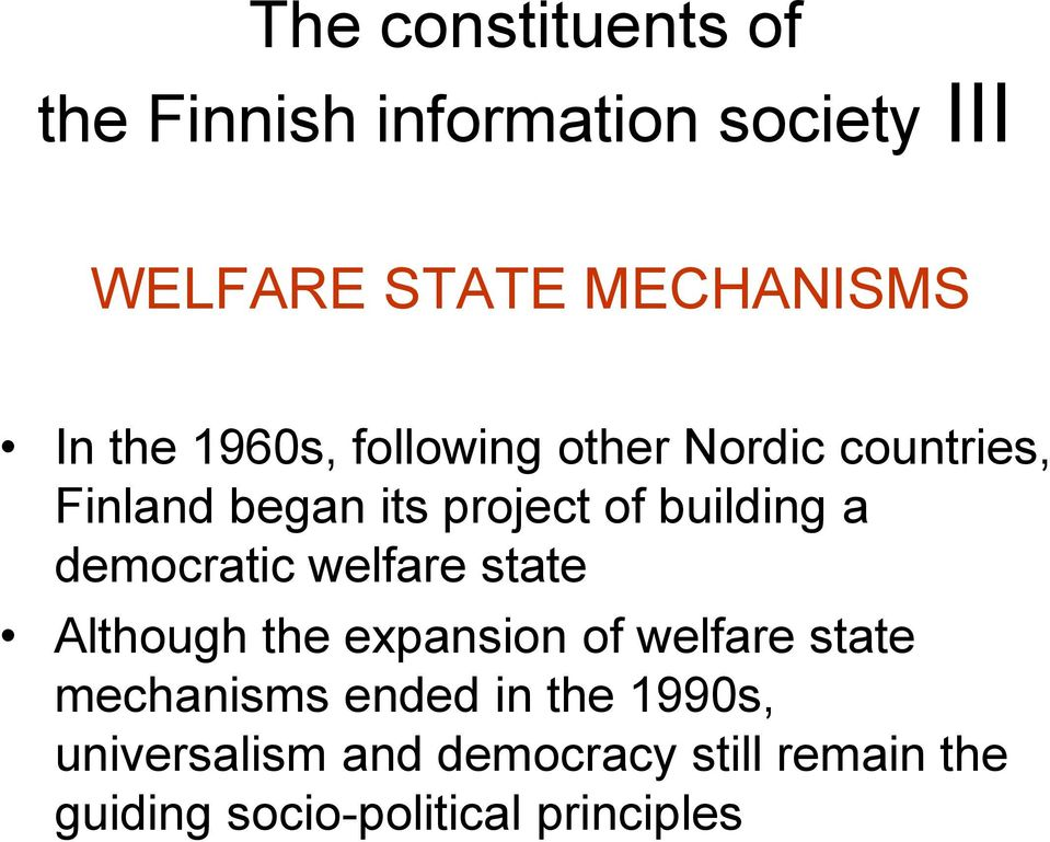 democratic welfare state Although the expansion of welfare state mechanisms ended in