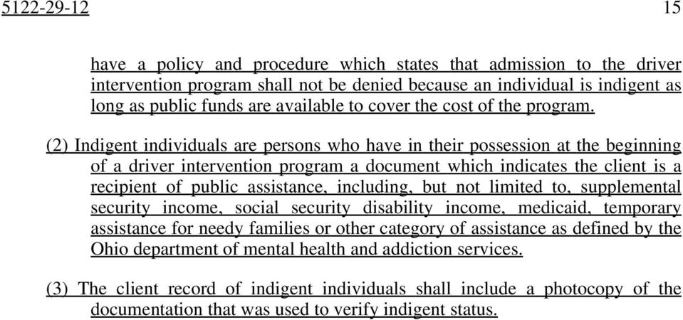 (2) Indigent individuals are persons who have in their possession at the beginning of a driver intervention program a document which indicates the client is a recipient of public assistance,
