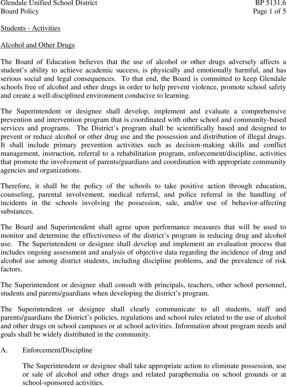 To that end, the Board is committed to keep Glendale schools free of alcohol and other drugs in order to help prevent violence, promote school safety and create a well-disciplined environment