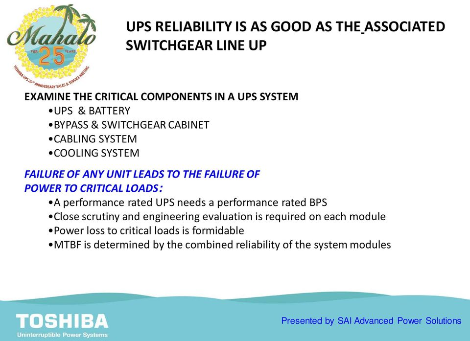 CRITICAL LOADS: A performance rated UPS needs a performance rated BPS Close scrutiny and engineering evaluation is