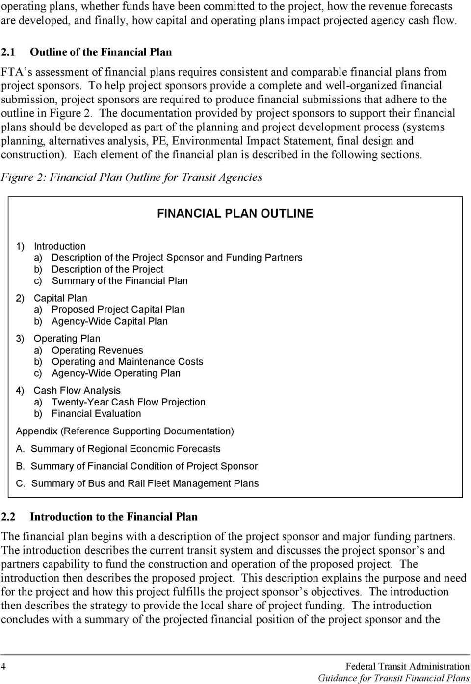 To help project sponsors provide a complete and well-organized financial submission, project sponsors are required to produce financial submissions that adhere to the outline in Figure 2.
