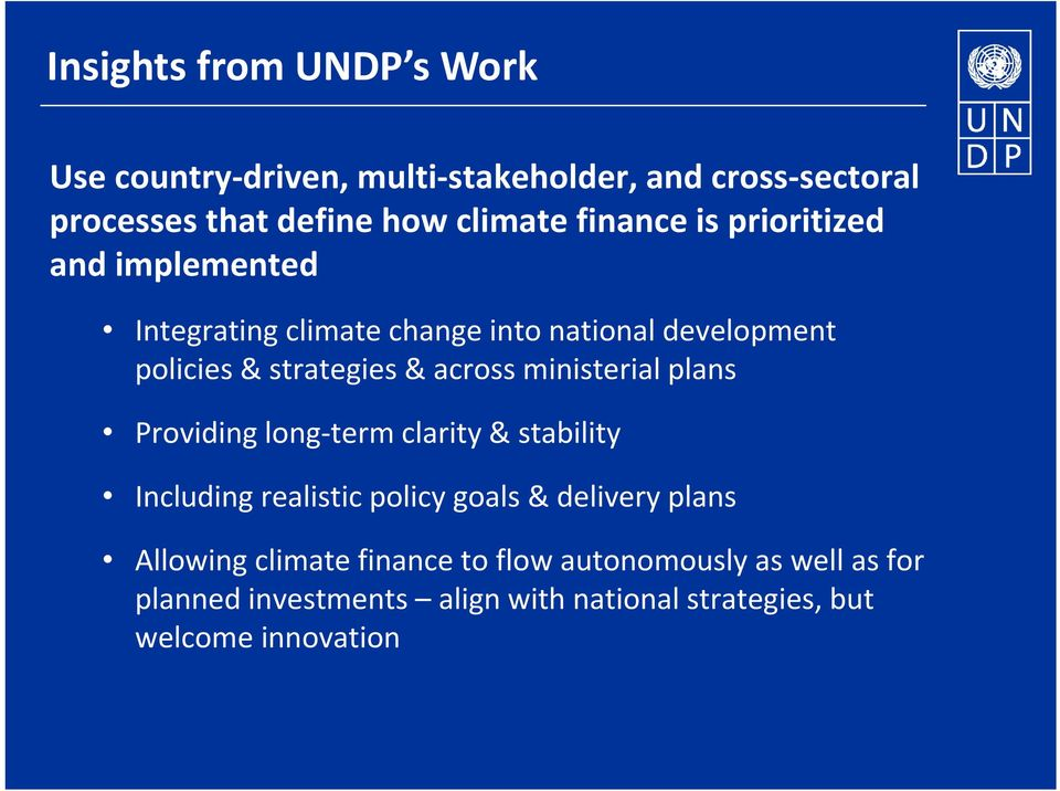 across ministerial plans Providing long term clarity & stability Including realistic policy goals & delivery plans