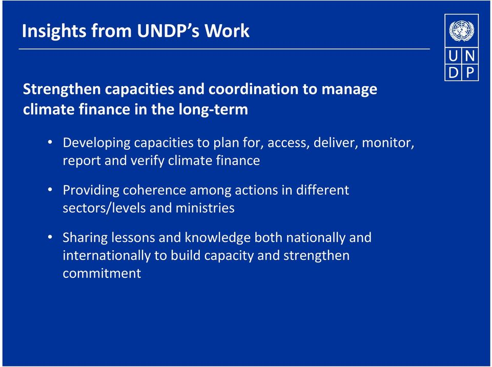 finance Providing coherence among actions in different sectors/levels and ministries Sharing