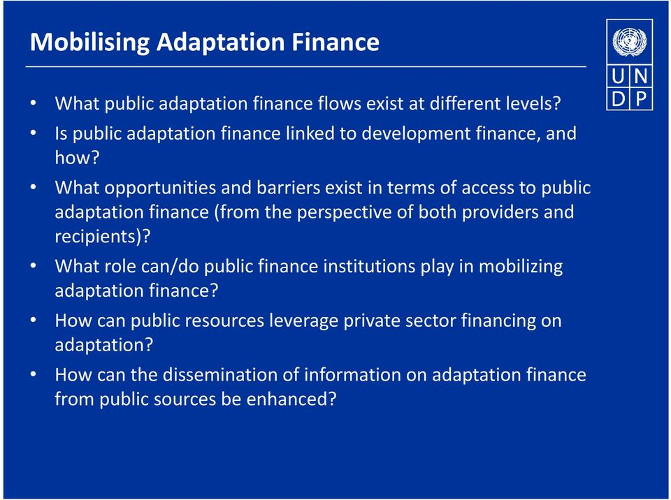 What opportunities and barriers exist in terms of access to public adaptation finance (from the perspective of both providers and