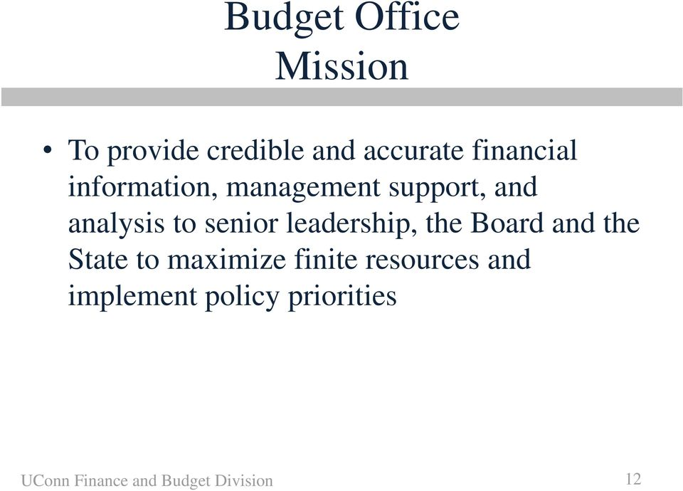 senior leadership, the Board and the State to maximize finite