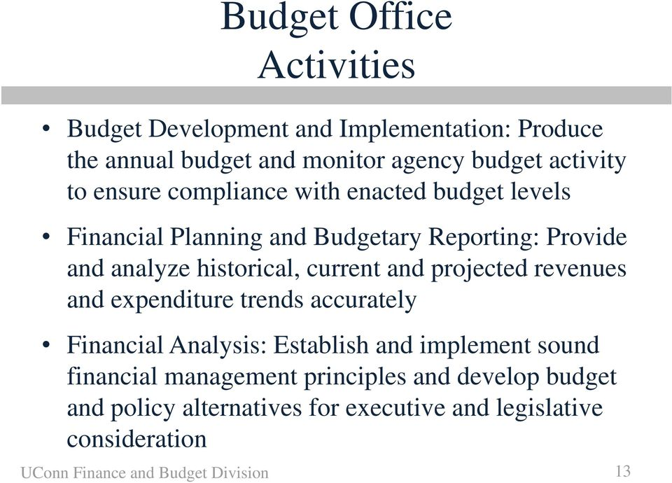 and projected revenues and expenditure trends accurately Financial Analysis: Establish and implement sound financial management