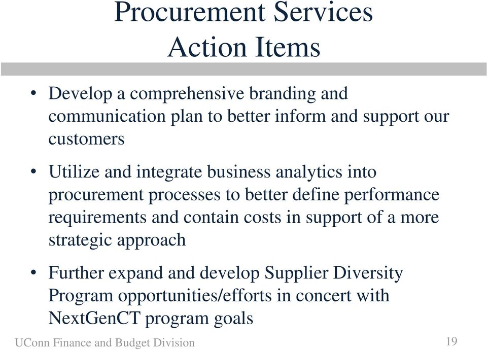 performance requirements and contain costs in support of a more strategic approach Further expand and develop