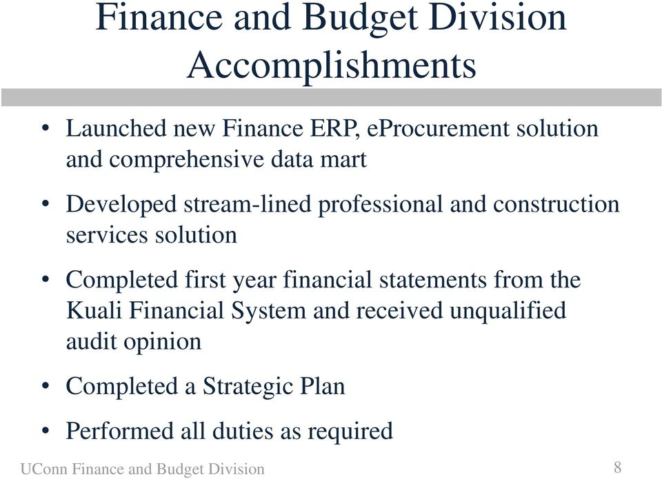Completed first year financial statements from the Kuali Financial System and received unqualified