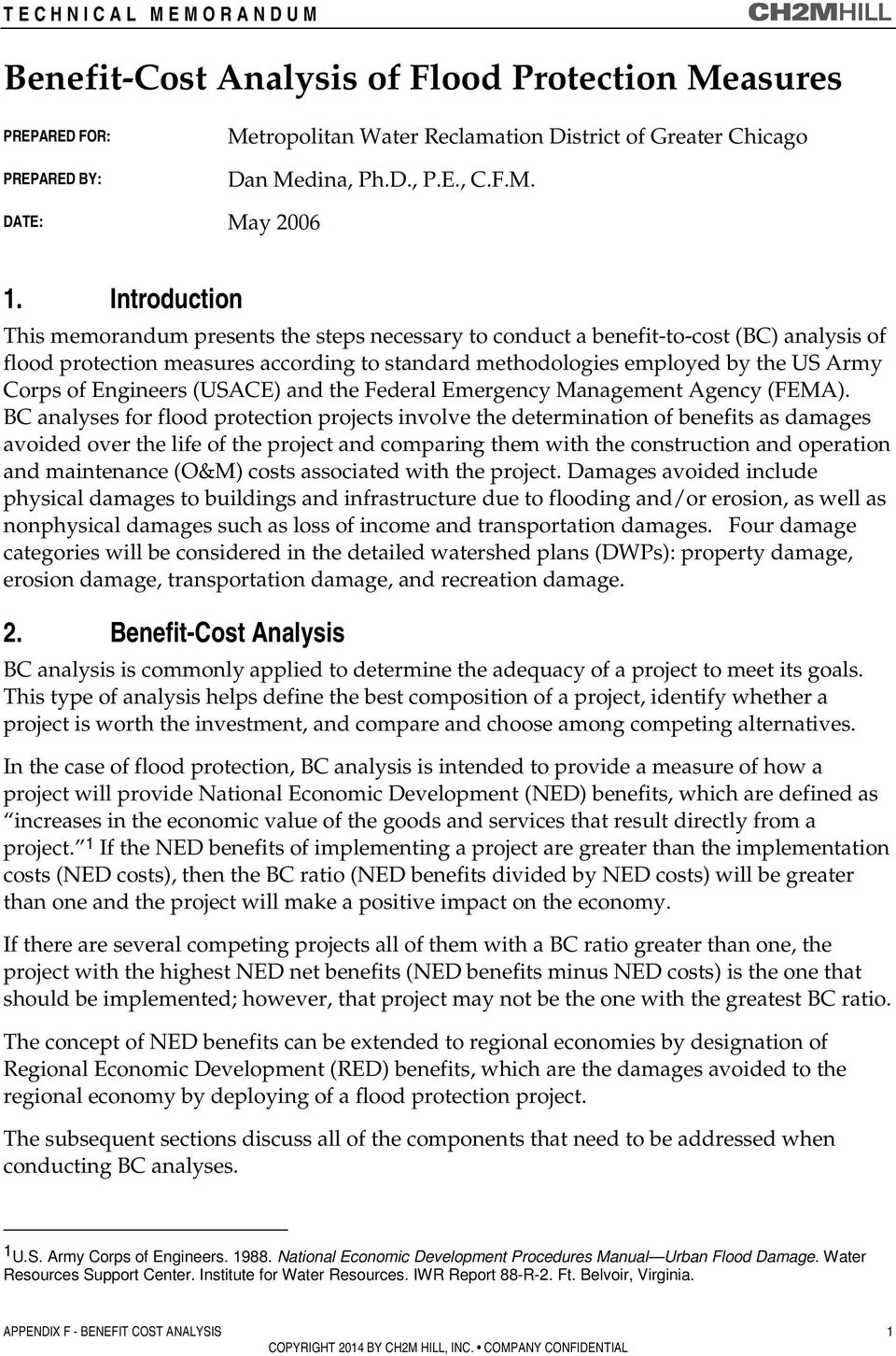 Introduction This memorandum presents the steps necessary to conduct a benefit-to-cost (BC) analysis of flood protection measures according to standard methodologies employed by the US Army Corps of