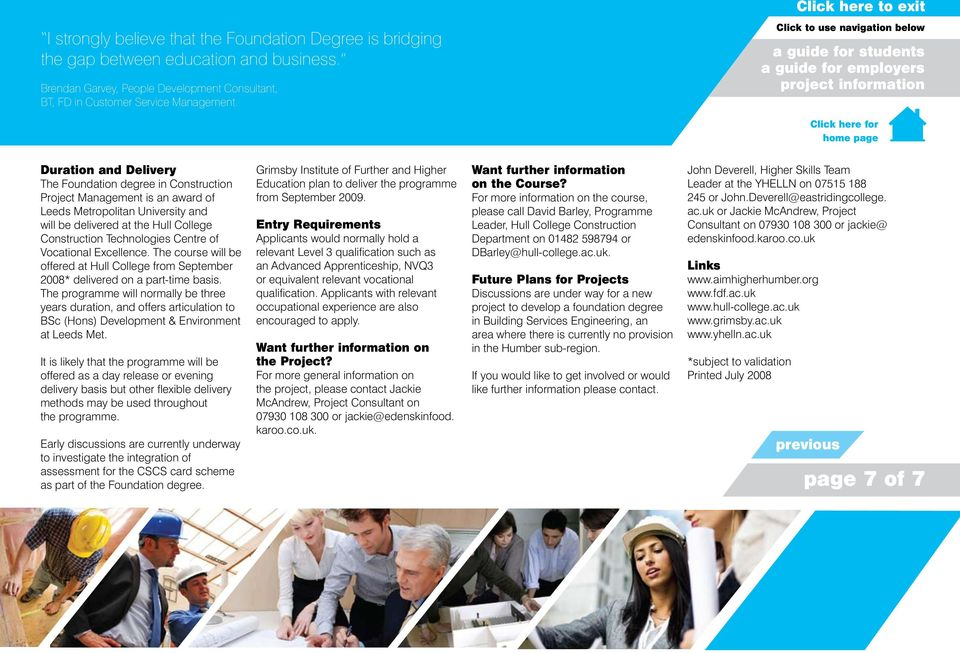 of Vocational Excellence. The course will be offered at Hull College from September 2008* delivered on a part-time basis.