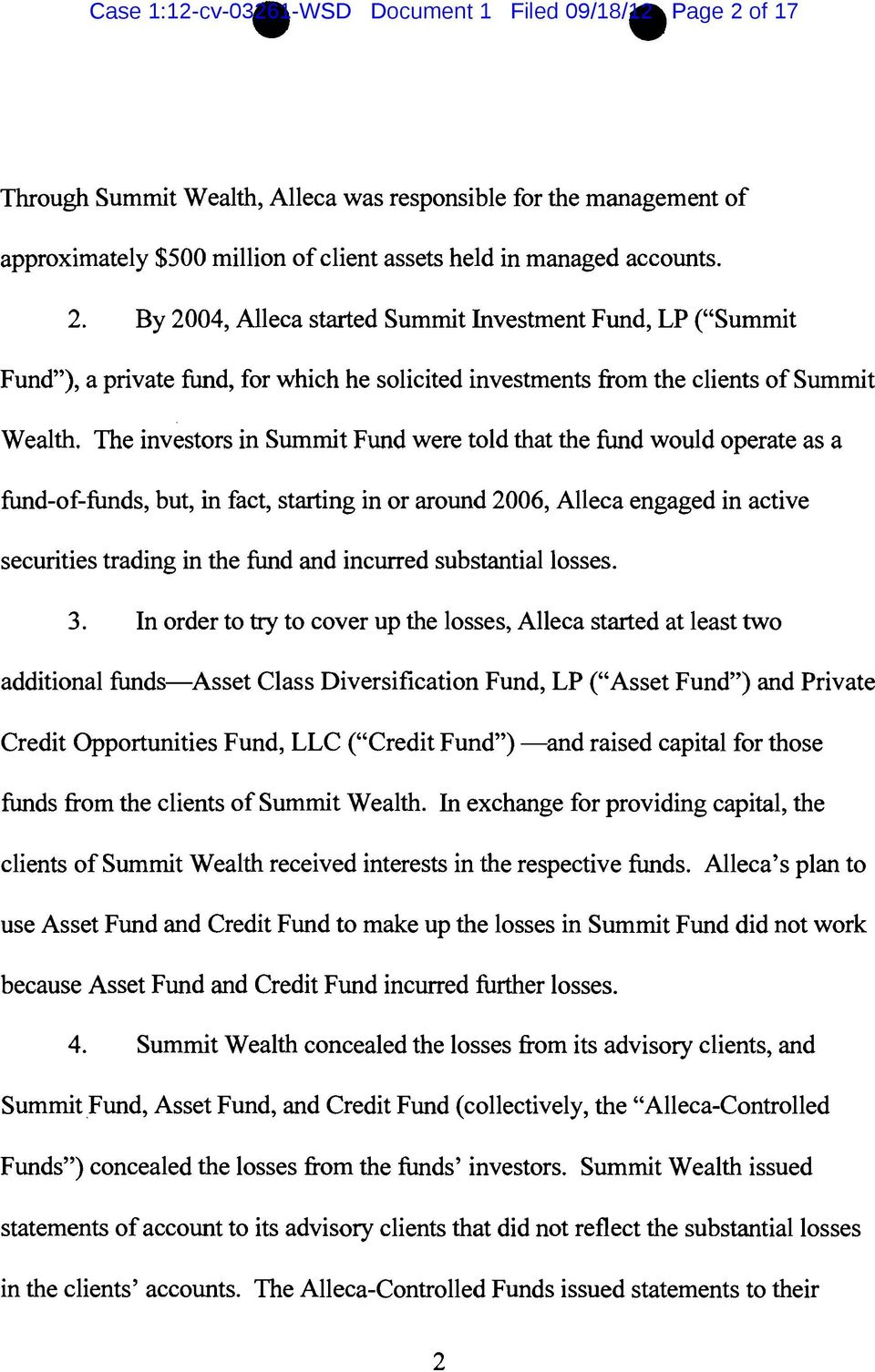The investors in Summit Fund were told that the fund would operate as a fund-of-funds, but, in fact, starting in or around 2006, Alleca engaged in active securities trading in the fund and incurred