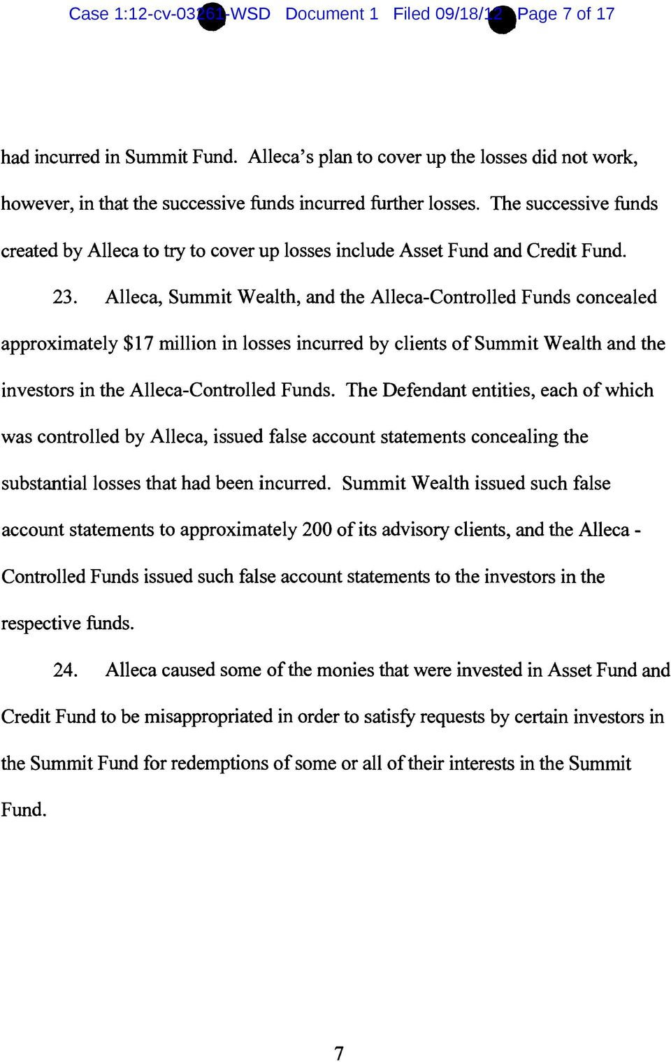 The successive funds created by Alleca to try to cover up losses include Asset Fund and Credit Fund. 23.