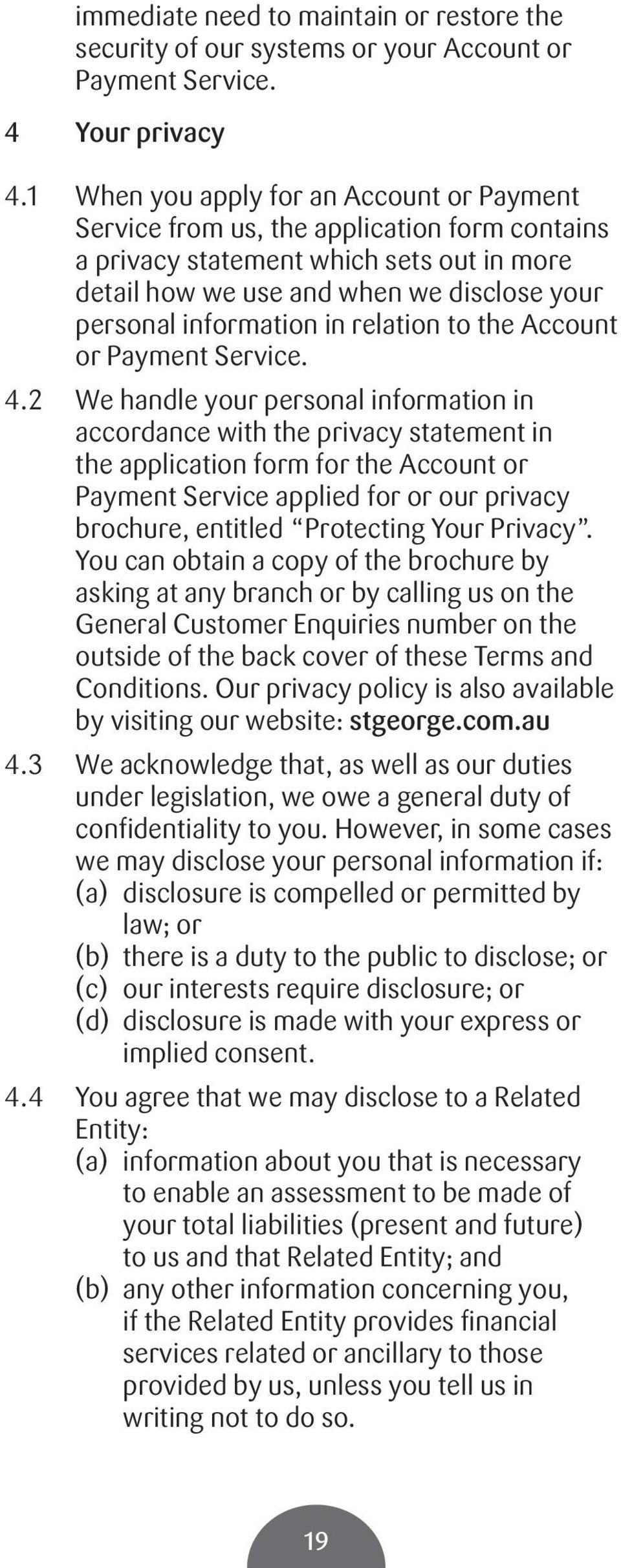 in relation to the Account or Payment Service. 4.