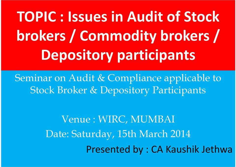 applicable to Stock Broker & Depository Participants Venue :