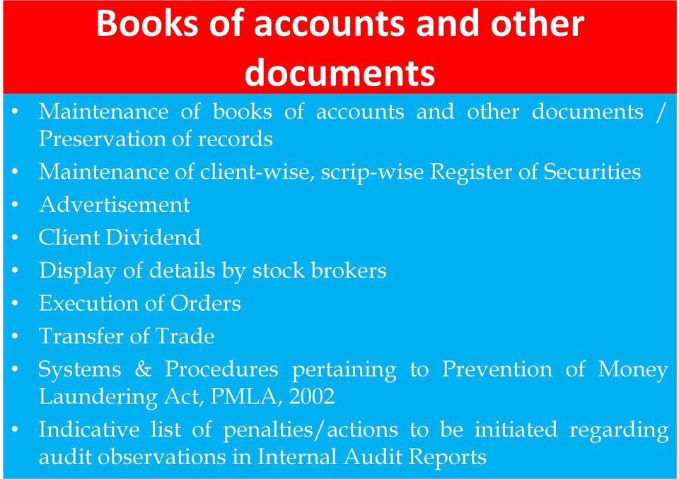 stock brokers Execution of Orders Transfer of Trade Systems & Procedures pertaining to Prevention of Money Laundering