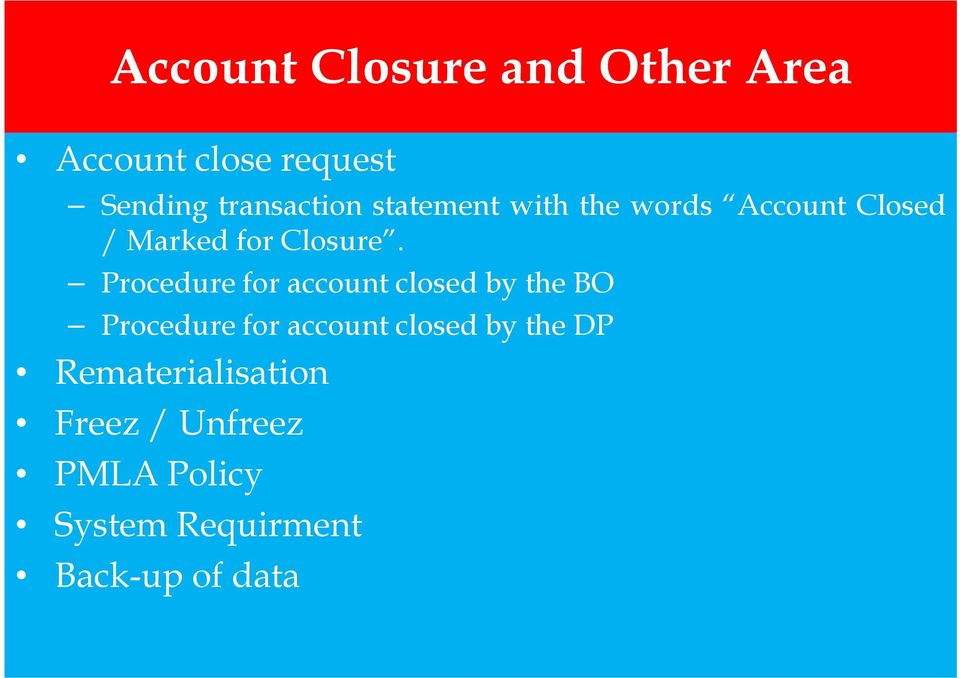 Procedure for account closed by the BO Procedure for account closed by