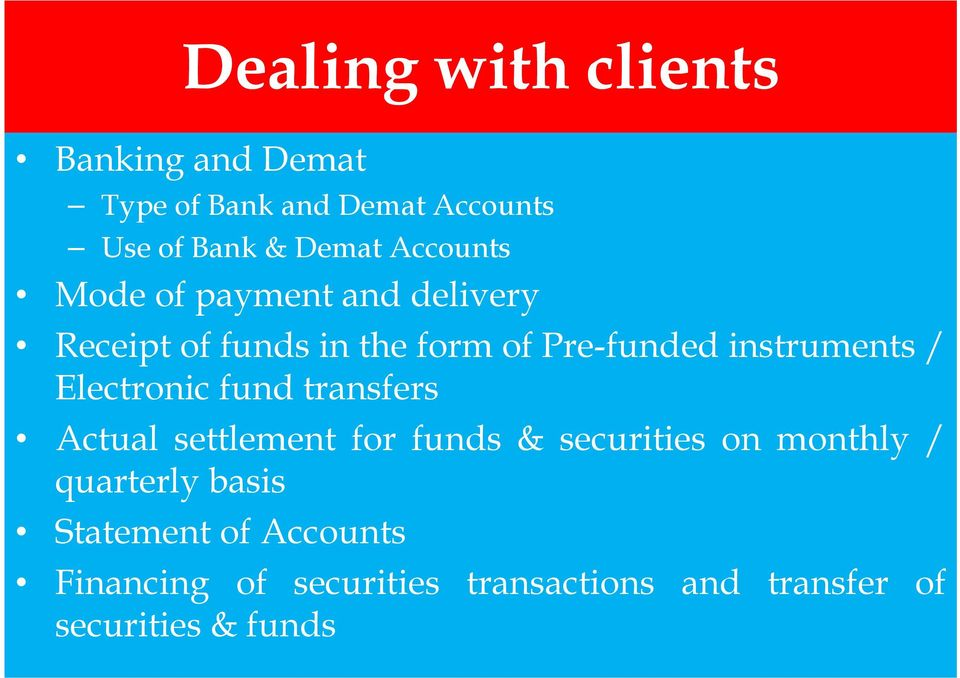 / Electronic fund transfers Actual settlement for funds & securities on monthly / quarterly