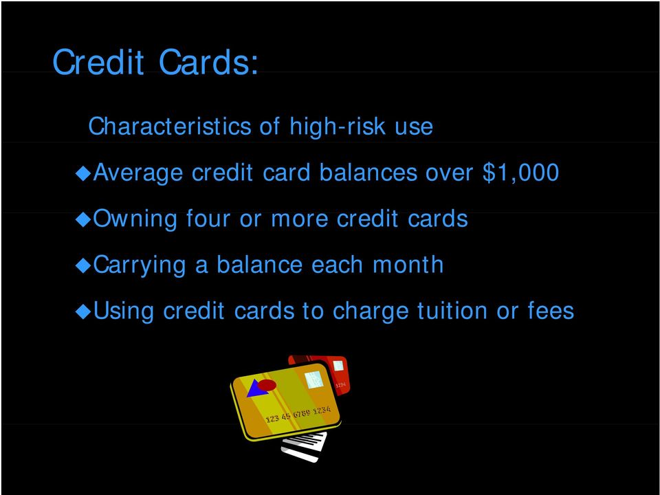four or more credit cards Carrying a balance