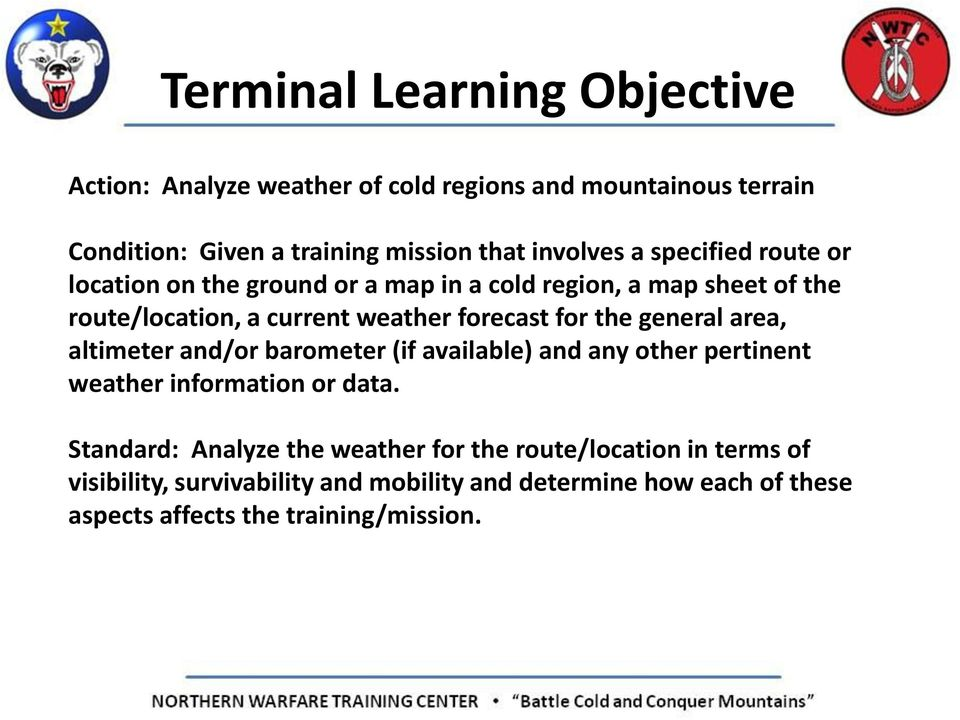 general area, altimeter and/or barometer (if available) and any other pertinent weather information or data.
