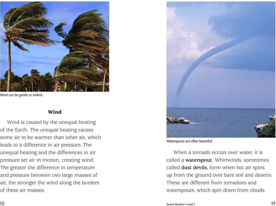 masses.of.. air,.the.stronger.the.wind.along.the.borders.. of.these.air.masses. Waterspouts are often beautiful. When.a.tornado.occurs.over.water,.it.is. called.a.waterspout..whirlwinds,.