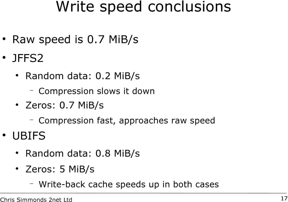 2 MiB/s Compression slows it down Zeros: 0.