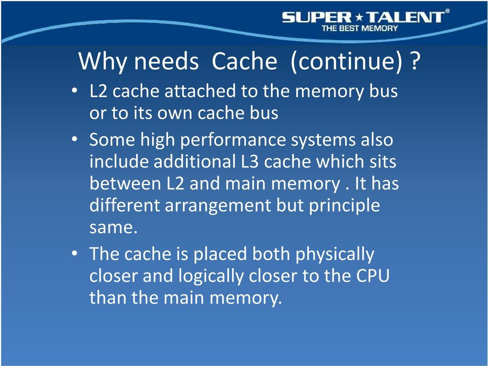 systems also include additional L3 cache which sits between L2 and main memory.